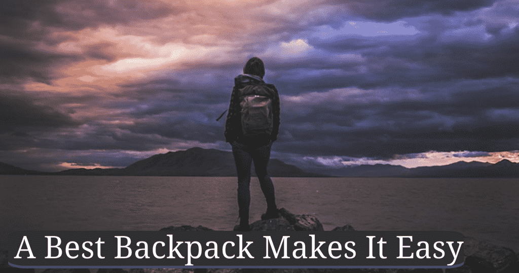 A Best Hiking Backpack Makes It Easy